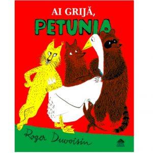 Carte copii Ai grija Petunia